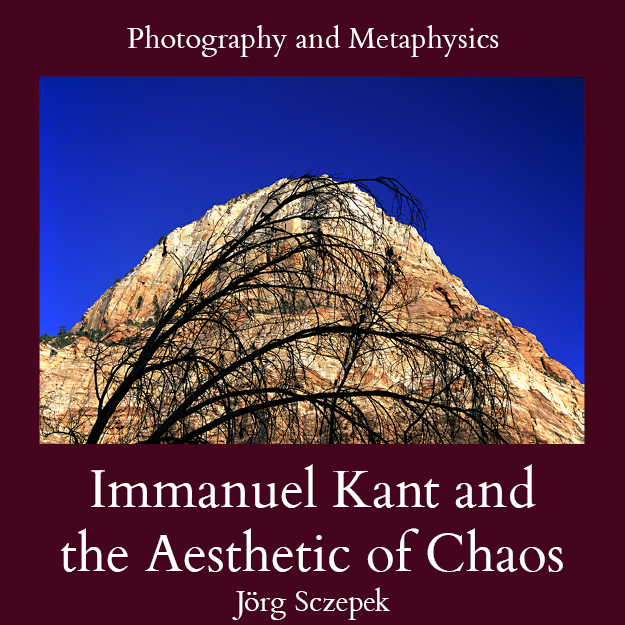 title image Photography and Metaphysics Vol. 2 Immanuel Kant and the Aesthetic of Chaos