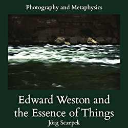 title image Photography and Metaphysics Vol. 1 Edward Weston and the Essence of Things